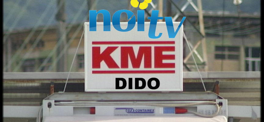 Domani sera DIDO su NoiTv in collegamento da Fornaci di Barga x KME