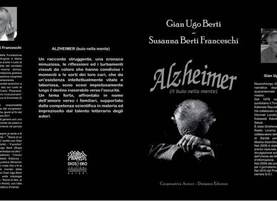 Presentazione del libro:  Alzheimer (il buio nella mente) di Gian Ugo Berti e Susanna Berti Franceschi