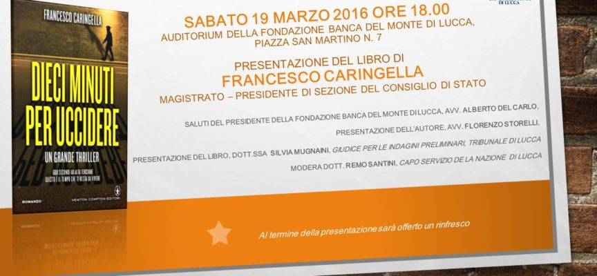 Francesco Caringella – Dieci minuti per uccidere – presentazione il 19 marzo