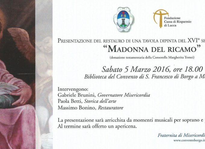 """""""MADONNA DEL RICAMO"""", TAVOLA DEL XVI°, PRESENTAZIONE AL CONVENTO DEL BORGO A MOZZANO"""