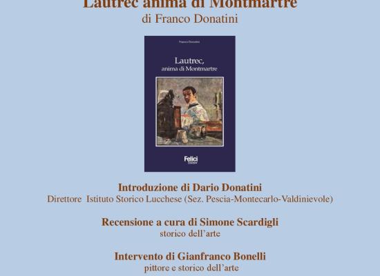 Presentazione  del libro di Franco Donatini, Toulouse Lautrec anima di Montmartre, a montecarlo
