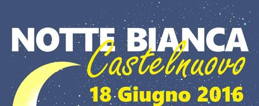LA NOTTE BIANCA SABATO A CASTELNUOVO DI G.