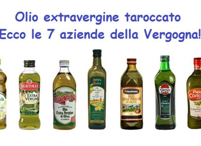 olio extravergine taroccato, ecco le 7 aziende della vergogna