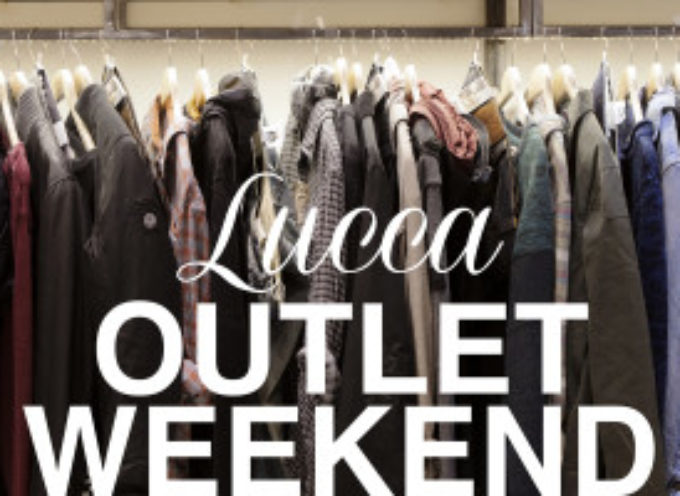 "LUCCA – ULTIMI GIORNI PER IL ""LUCCA OUTLET WEEK"":"