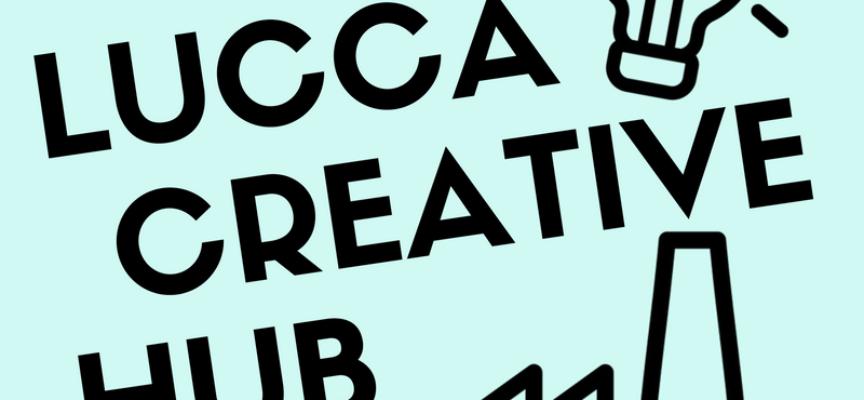 Lucca Creative Hub: prorogata la scadenza per le autocandidature