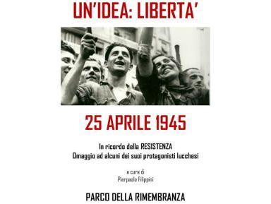 """""""Un'idea: libertà"""". A Pescaglia un'esposizione in ricordo dei protagonisti lucchesi della Resistenza"""