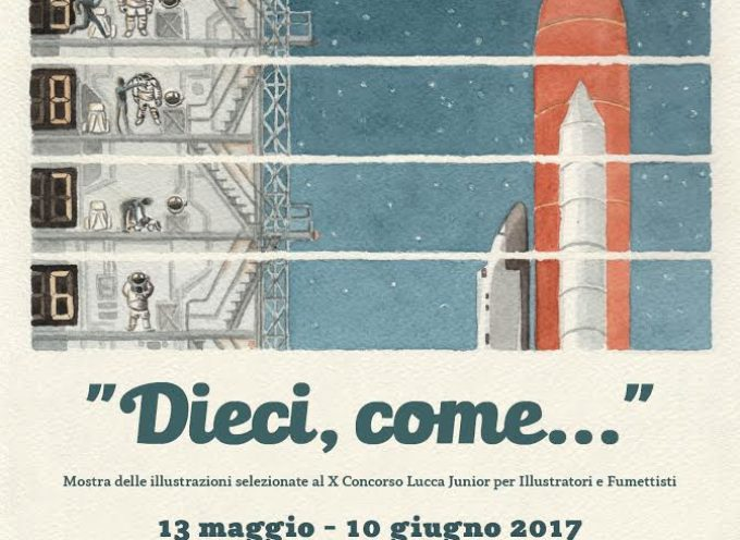 """lucca –   """"Dieci, come…"""" inaugura la mostra delle illustrazioni del X° Concorso Lucca Junior"""