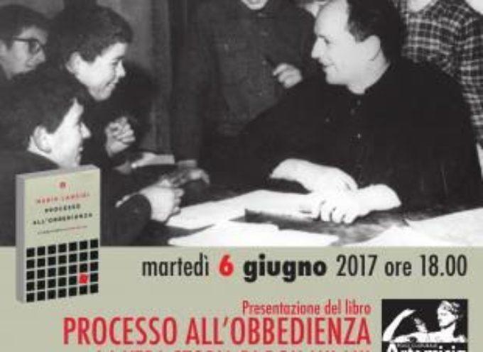 """SI PRESENTA DOMANI AD ARTEMISIA IL LIBRO DI MARIO LANCISI """"PROCESSO ALL'OBBEDIENZA."""