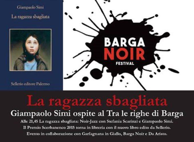 La ragazza sbagliata di Giampaolo Simi giovedì 13 luglio al Tra le righe di Barga (tra jazz e noir)