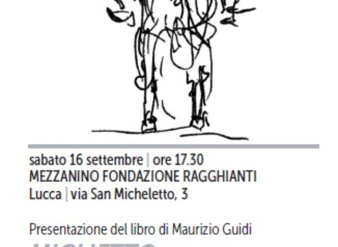 """Alla Fondazione Ragghianti si presenta il libro d'artista""""MIGLIETTO. Storie di amori, briganti e artisti"""" di Maurizio Guidi"""