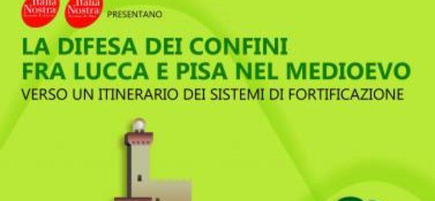 La difesa dei confini fra Lucca e Pisa nel medioevo:  verso un itinerario dei sistemi di fortificazione