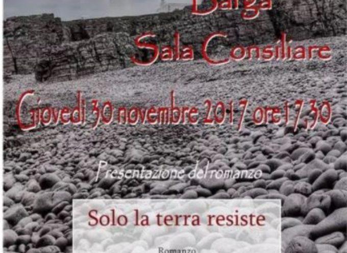 Barga –  sara' presentato il libro solo la terra resiste