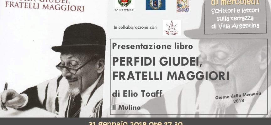 """A Villa Argentina """"Perfidi Giudei-Fratelli Maggiori"""" di Elio Toaff"""