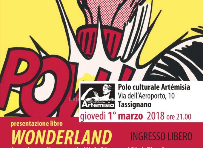 AD ARTEMISIA SI PRESENTA IL LIBRO  DI ALBERTO MARIO BANTI 'WONDERLAND'