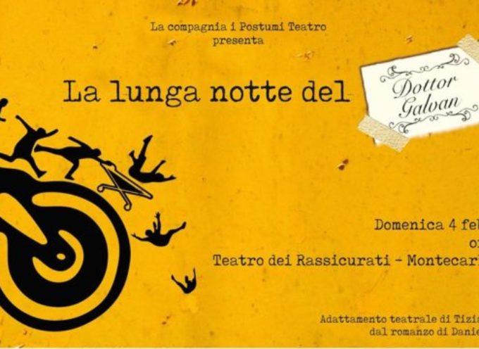 """""""La lunga notte del dottor Galvan"""" il 4 febbraio al Rassicurati di Montecarlo"""