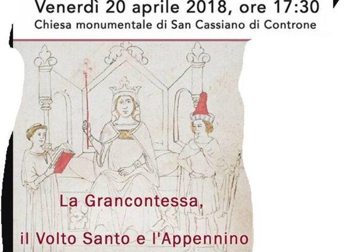 La Grancontessa, il Volto Santo e l'Appennino, a San Cassiano di Controni, Bagni di Lucca