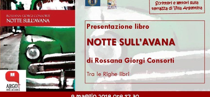 """A Villa Argentina si presenta """"Notte sull'Avana""""  di Rossana Giorgi Consorti"""