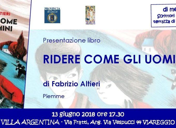 """A Villa Argentina si presenta il romanzo  """"Ridere come gli uomini"""" di Fabrizio Altieri"""
