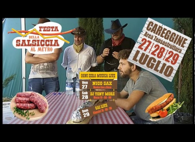 """Careggine 27-28-29 Luglio a Careggine c'è """"Festa della salsiccia al metro"""""""