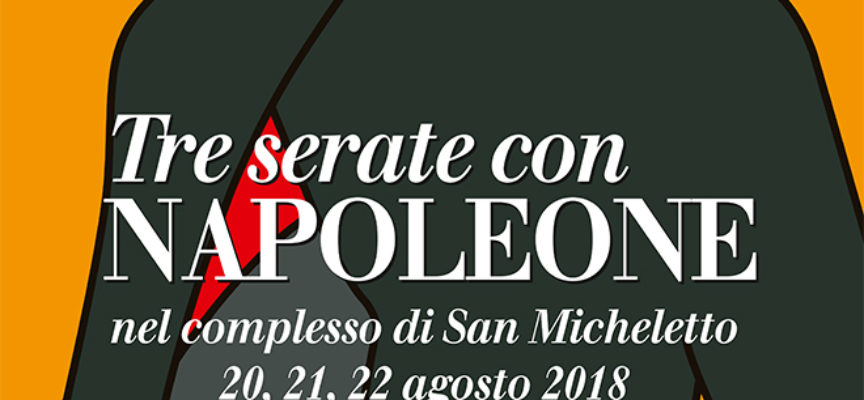Proseguono martedì 21 agosto le Conversazioni Napoleoniche 2018