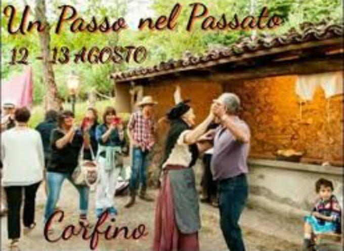 Un passo nel passato Domenica 12 e lunedì 13 agosto, a Corfino