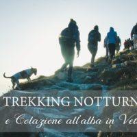Trekking Notturno e Colazione all'alba in vetta