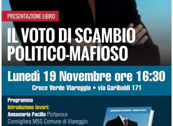 """Lunedì 19 novembre, presso la Croce Verde di Viareggio, via Garibaldi 171, si terrà la presentazione del Libro """"Il voto di scambio politico-mafioso""""."""