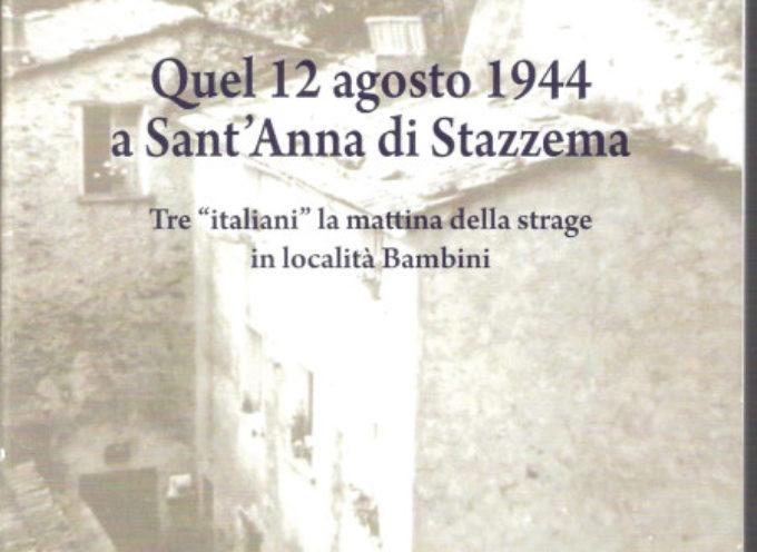 IL LIBRO QUEL 12 AGOSTO 1944 A SANT'ANNA DI STAZZEMA, EDITO PEZZINI EDITORE