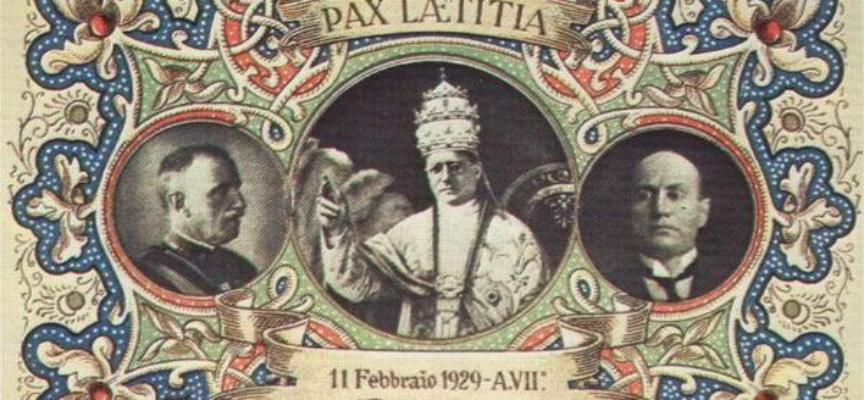 Accadde Oggi, 11 Febbraio 1929, la firma dei Patti Lateranensi o meglio: del Concordato tra Stato e Chiesa