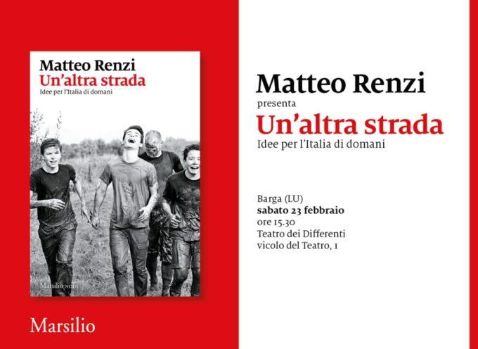 Matteo Renzi a Barga per presentare il suo libro