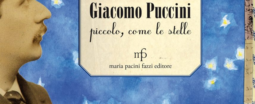 """Elisabetta Salvatori presenta lo spettacolo """"Piccolo come le stelle. La vita di Giacomo Puccini"""" al Teatro Dovizi di Bibbiena"""