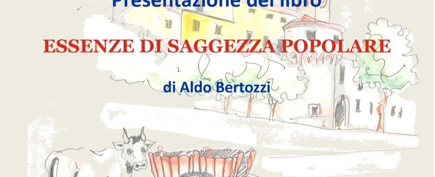 """""""ESSENZE DI SAGGEZZA POPOLARE"""" di Aldo Bertozzi"""