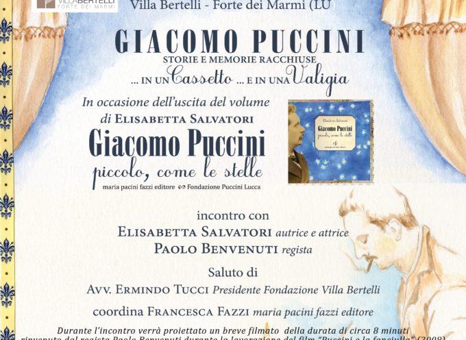 """VILLA BERTELLI – Elisabetta Salvatori presenta il libro dello spettacolo:  """"Giacomo Puccini. Piccolo come le stelle"""""""