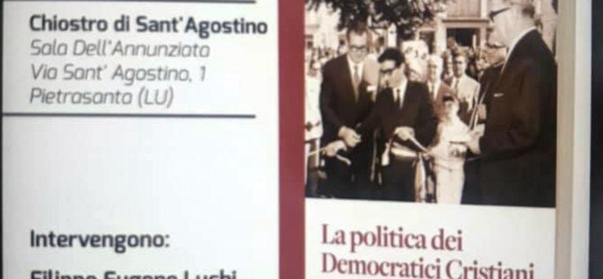 """""""La politica dei Democratici Cristiani a Pietrasanta 1965-1970 e oltre"""" nel libro dell'ex sindacoFilippo Eugene Luchi, presentazione nel Chiostro"""