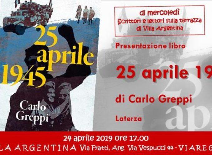 """A Villa Argentina si presenta il saggio di Carlo Greppi """"25 aprile 1945"""""""
