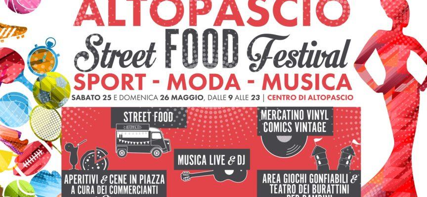 Altopascio Street Food Festival  SPORT – MODA – MUSICA 25 e 26 maggio