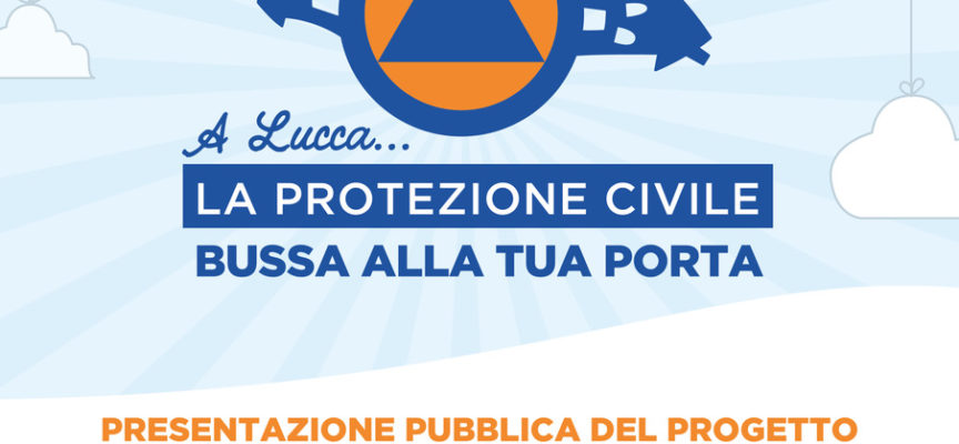 """Domani (29 maggio) al circolo MCL di Nozzano Castello arriva """"La Protezione Civile bussa alla tua porta!"""""""