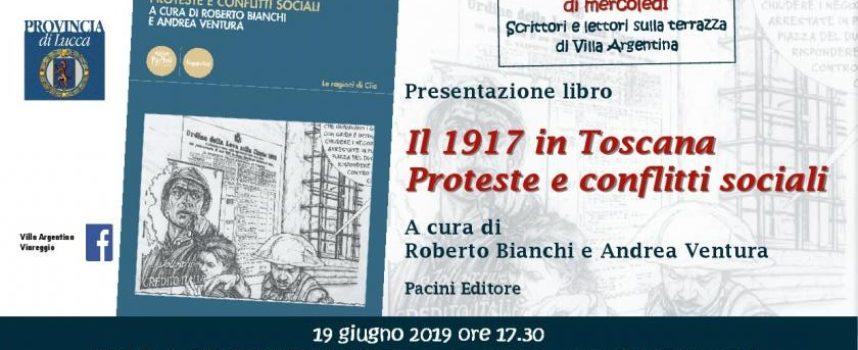 """VILLA ARGENTINA – domani mercoledì 19 """"Il 1917 in Toscana, proteste e conflitti sociali"""" di Bianchi e Ventura"""