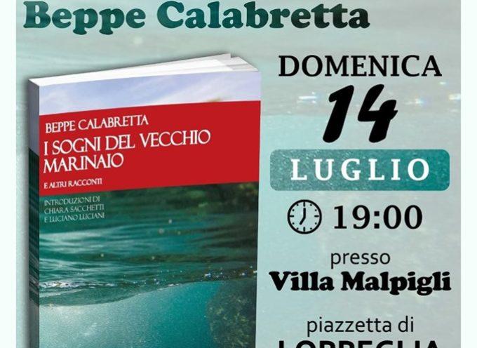 """la presentazione del libro domenica 14 luglio """"I Sogni del Vecchio Marinaio"""" a Loppeglia"""