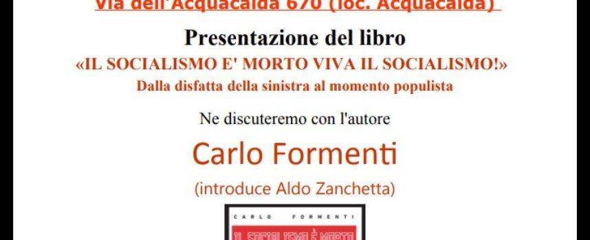 Presentazione del libro di Carlo Formenti, a Lucca – Il Socialismo è morto. Viva il Socialismo