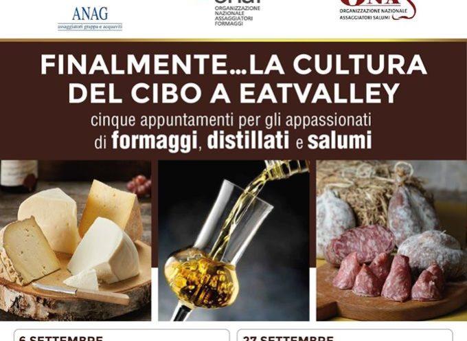 FINALMENTE LA CULTURA DEL CIBO FA TAPPA  A EATVALLEY