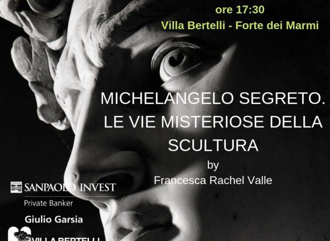 """VILLA BERTELLI – """"Michelangelo segreto. Le vie misteriose della scultura"""""""