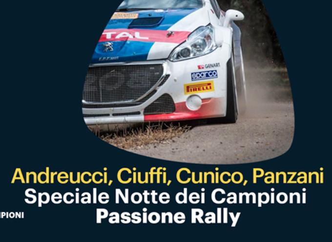 """BORGO A MOZZANO – """"LA NOTTE DEI CAMPIONI"""" Passione Rally"""
