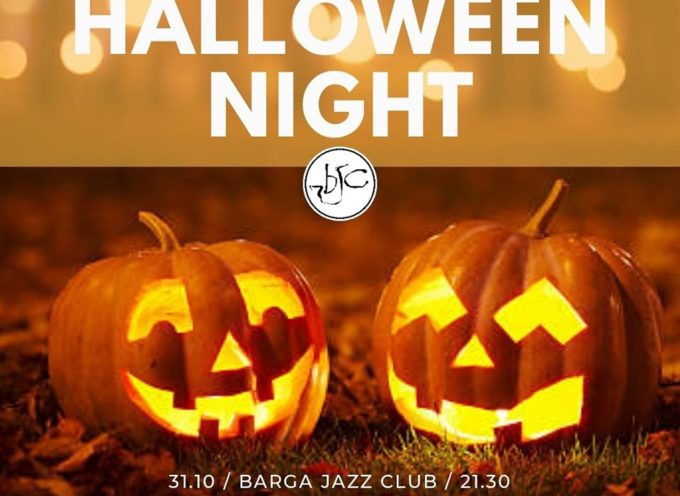 BARGA JAZZ CLUB – PRESENTA – HALLOWEEN NIGHT