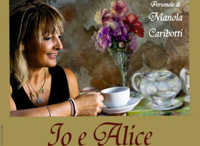 """LA MOSTRA D'ARTE DI MANOLA CARIBOTTI """"IO E ALICE"""""""