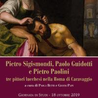 Pietro Sigismondi, Paolo Guidotti e Pietro Paolini tre pittori lucchesi nella Roma di Caravaggio