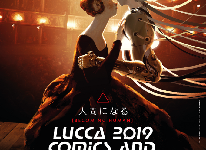 LUCCA COMICS & GAMES 2019 – BECOMING HUMAN – Il festival: 30 ottobre – 3 novembre. Le mostre: 12 ottobre – 3 novembre