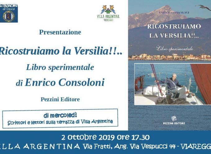 """A Villa Argentina si presenta il libro di Enrico Consoloni """"Ricostruiamo la Versilia !!.."""""""