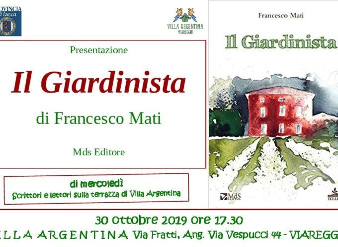 """A Villa Argentina si presenta """"Il Giardinista"""" di Francesco Mati"""