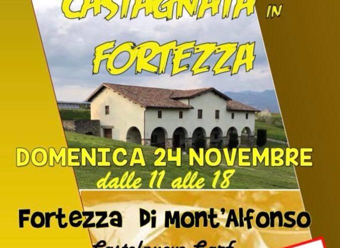 CASTAGNATA IN FORTEZZA – Domenica dalle 11 alle 18